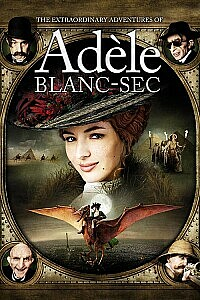 Poster: The Extraordinary Adventures of Adèle Blanc-Sec